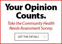 Take the Community HealthNeeds Assessment Survey.